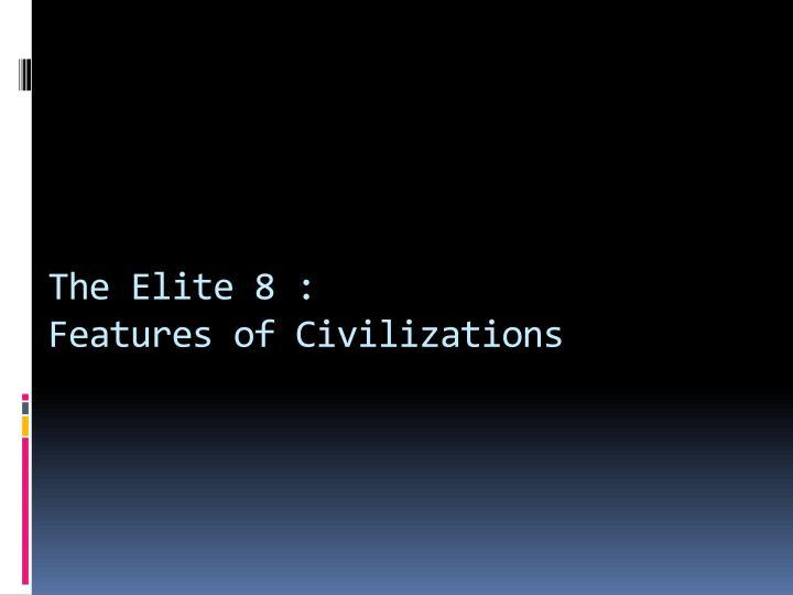The Elite 8 :