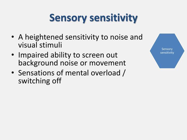 Sensory sensitivity
