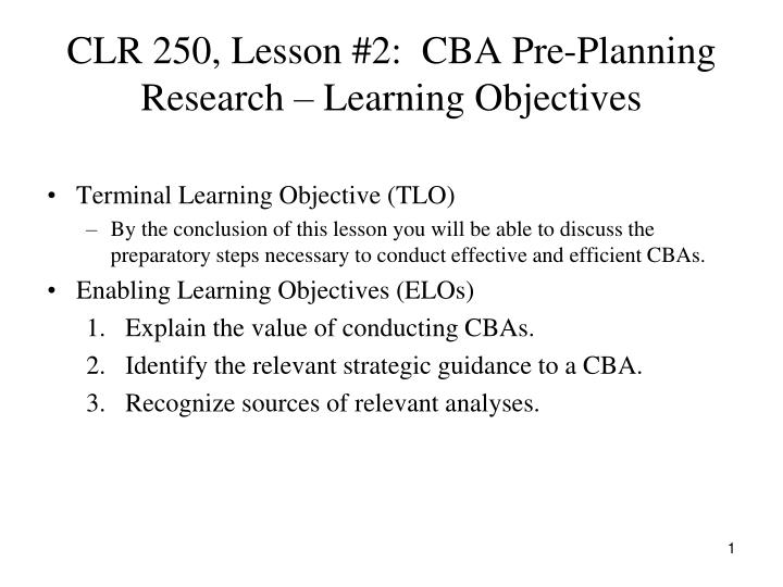 Clr 250 lesson 2 cba pre planning research learning objectives
