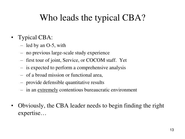 Who leads the typical CBA?