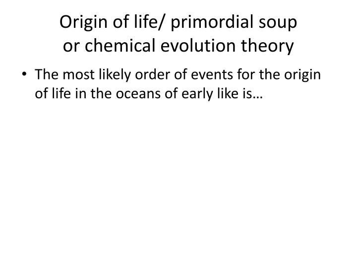 Origin of life/ primordial soup