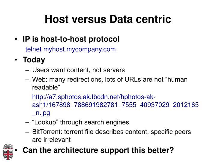 Host versus Data centric