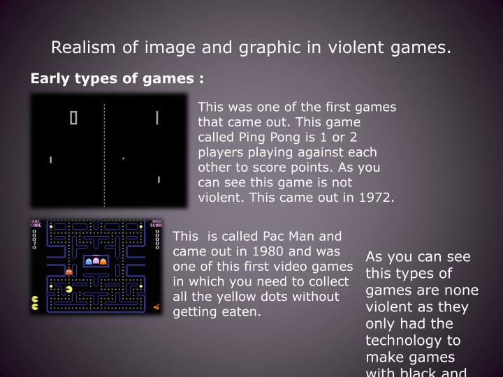 Realism of image and graphic in violent games