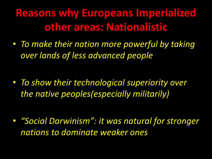 Reasons why europeans imperialized other areas nationalistic