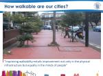 how walkable are our cities