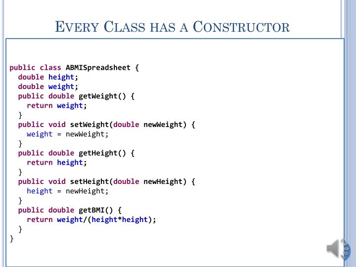 Every Class has a Constructor