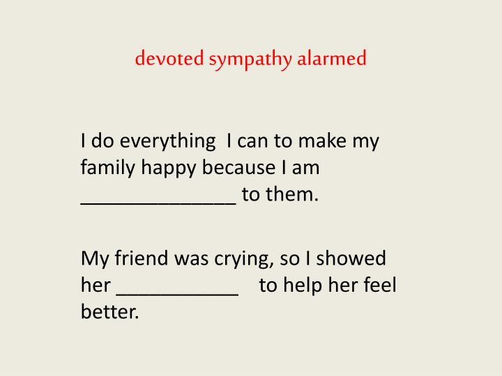 devoted sympathy alarmed