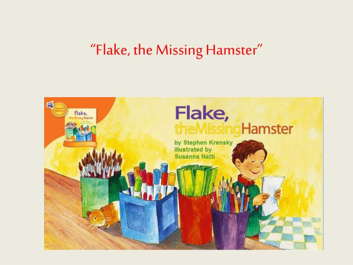 Flake the missing hamster