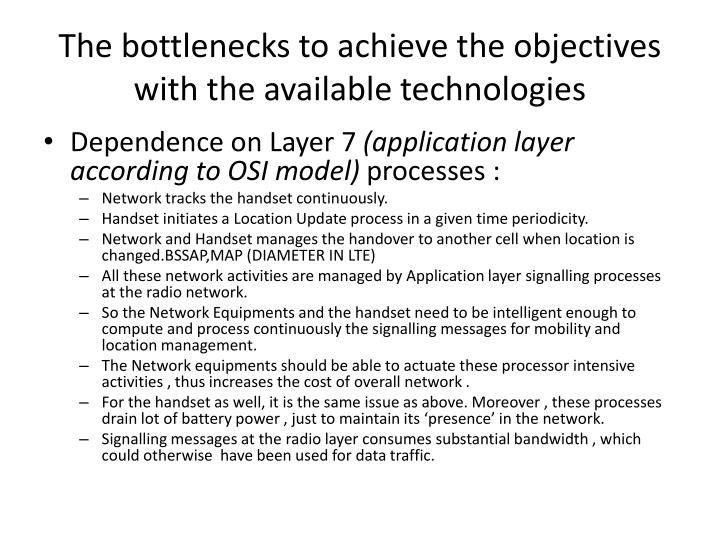 The bottlenecks to achieve the objectives with the available technologies
