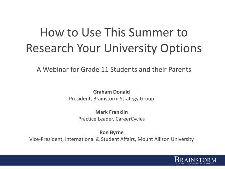 How to Use This Summer to Research Your University Options