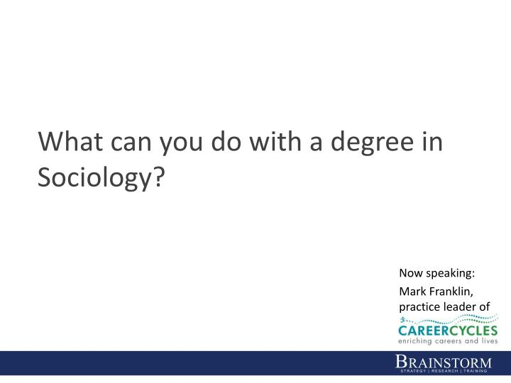 What can you do with a degree in Sociology?