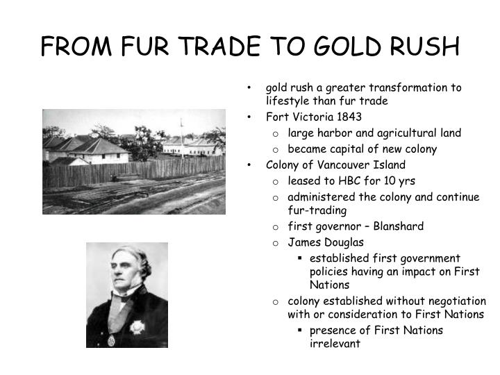 FROM FUR TRADE TO GOLD RUSH