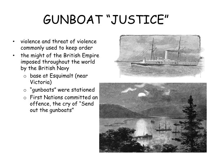 "GUNBOAT ""JUSTICE"""