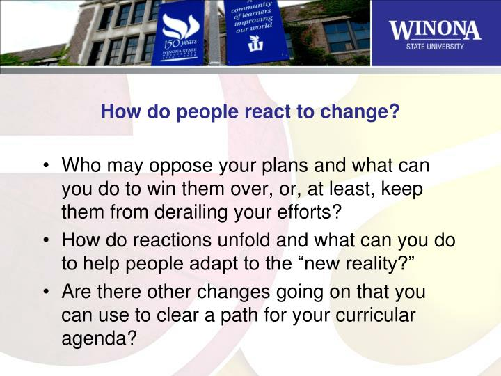 How do people react to change?