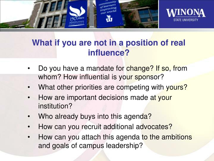 What if you are not in a position of real influence?
