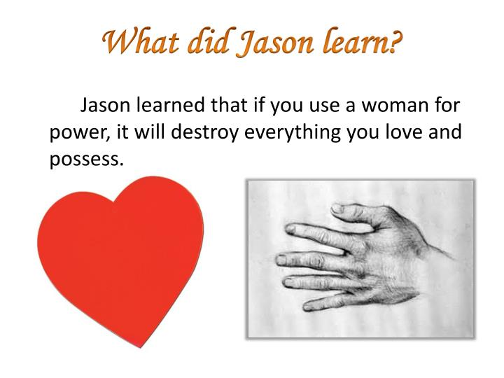 What did Jason learn?