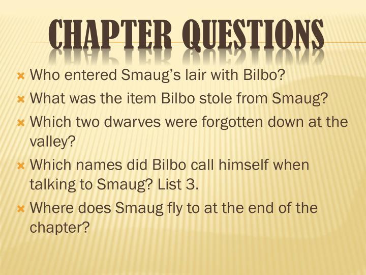 Who entered Smaug's lair with Bilbo?