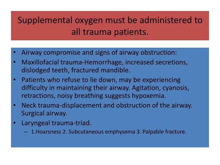Supplemental oxygen must be administered to all trauma patients.