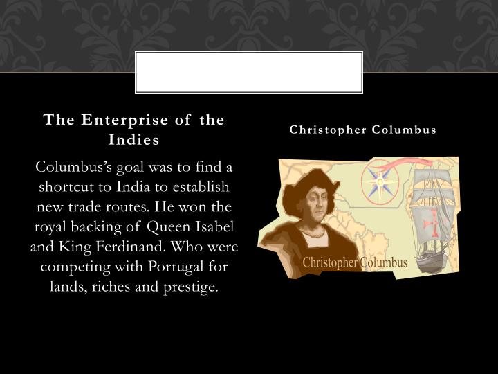 The Enterprise of the Indies