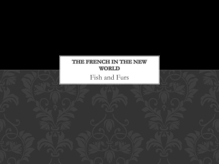 The French in the New World