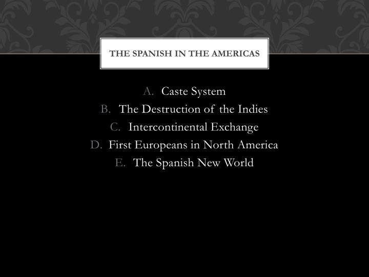 The Spanish in the Americas