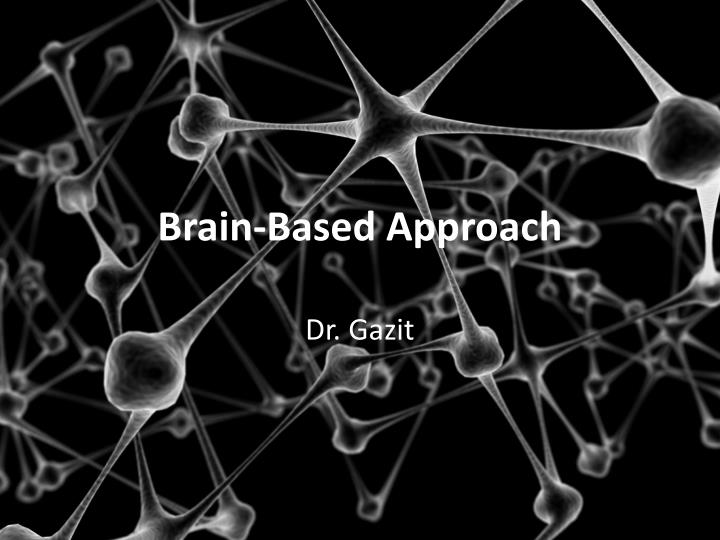 Brain-Based Approach