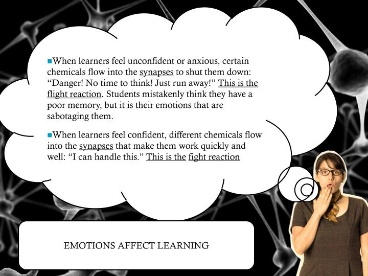 When learners feel unconfident or anxious, certain chemicals flow into the