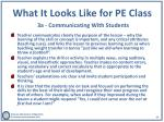 what it looks like for pe class 3a communicating with s tudents
