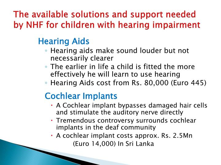 The available solutions and support needed by NHF for children with hearing impairment