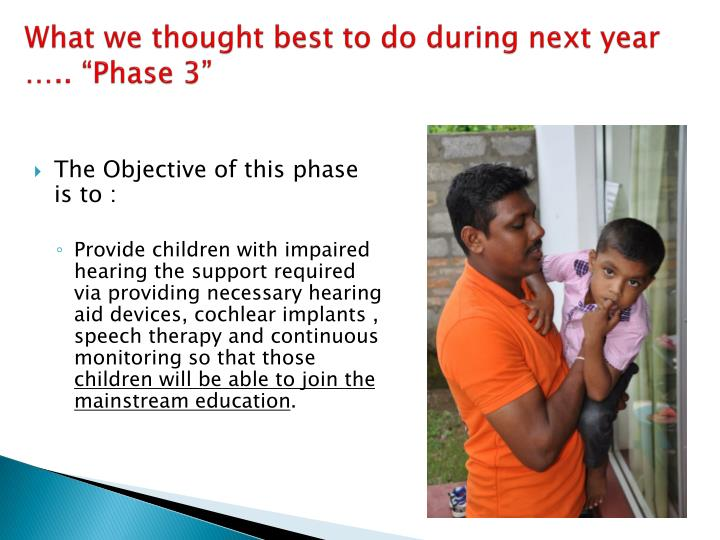 "What we thought best to do during next year ….. ""Phase 3"""