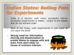 indian states boiling pots for experiments