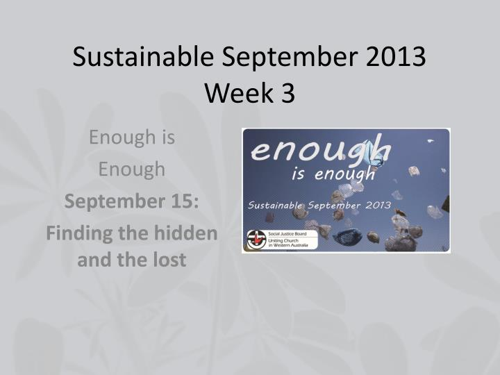 Sustainable september 2013 week 3