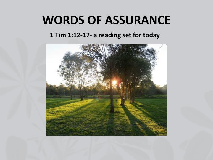 WORDS OF ASSURANCE