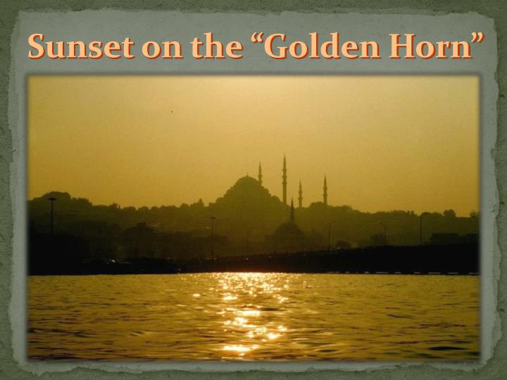 "Sunset on the ""Golden Horn"""