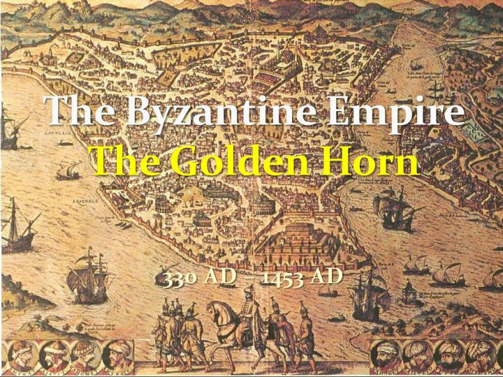 The byzantine empire the golden horn