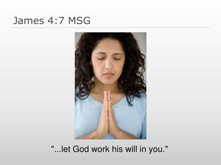 James 4:7 MSG