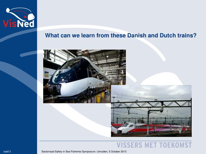 What can we learn from these Danish and Dutch trains?