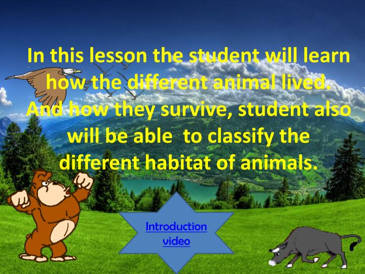 In this lesson the student will learn how the different animal lived.