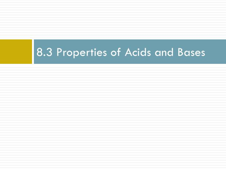 8.3 Properties of Acids and Bases