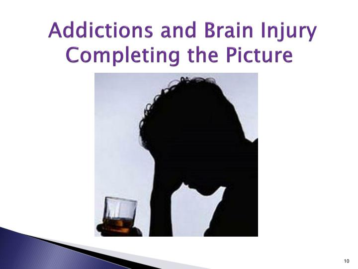 Addictions and Brain Injury