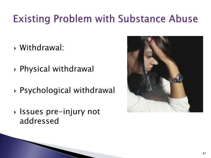 Existing Problem with Substance Abuse