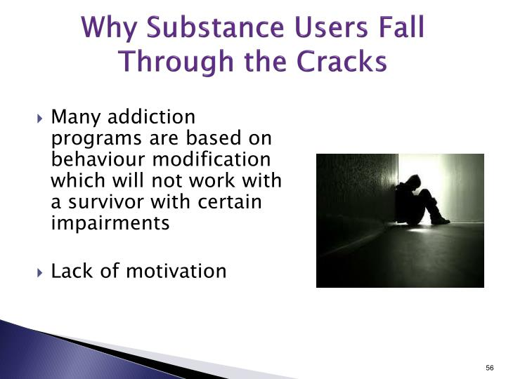 Why Substance Users Fall Through the Cracks