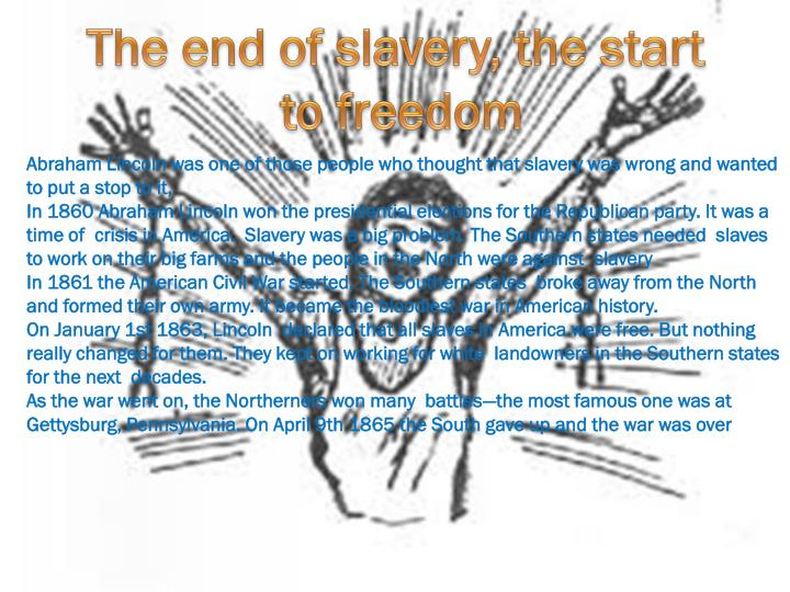 The end of slavery, the start