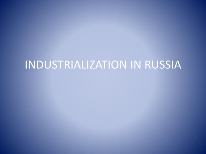 Industrialization in russia