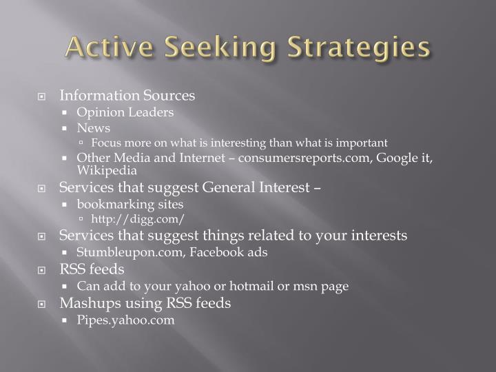 Active Seeking Strategies