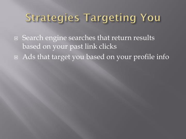 Strategies Targeting You