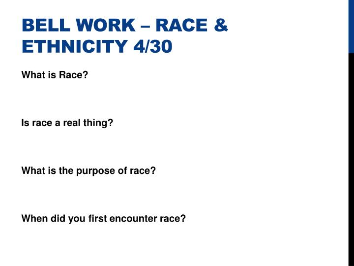 Bell Work – Race & Ethnicity 4/30