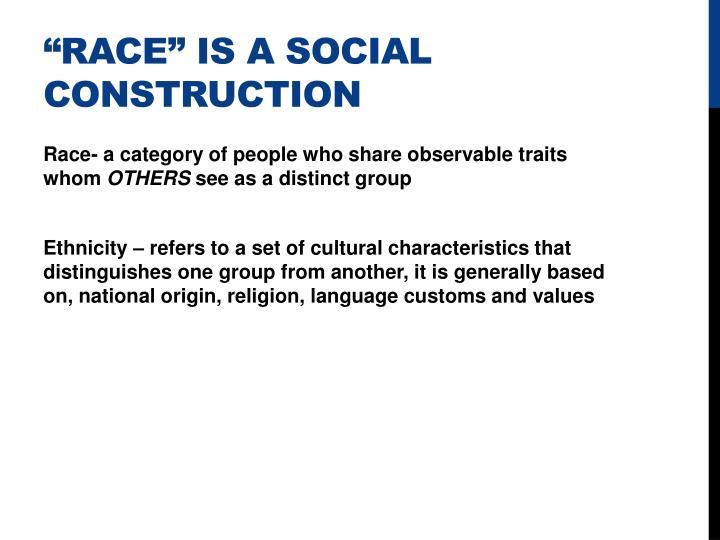 """Race"" is a social construction"
