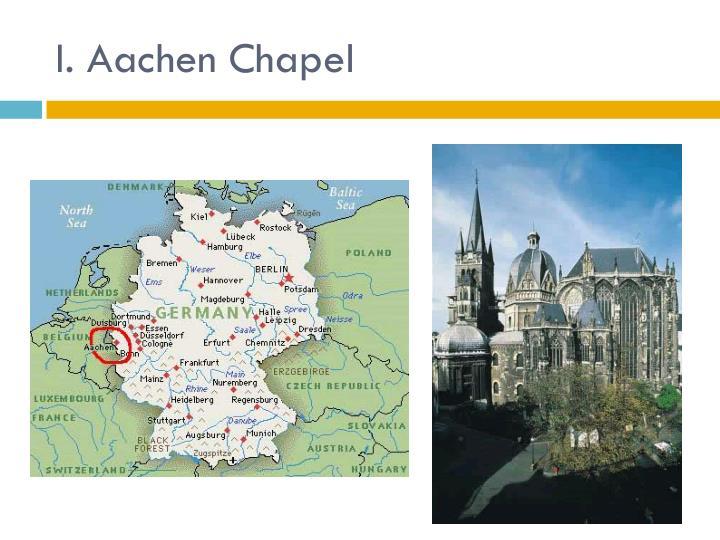 I. Aachen Chapel