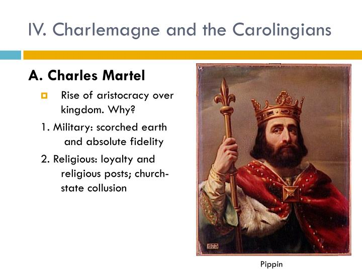 IV. Charlemagne and the Carolingians